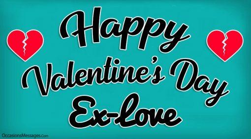Happy Valentine's Day Ex-Love
