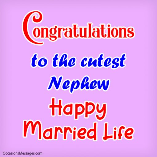 Congratulations to the cutest nephew. Happy Married Life.