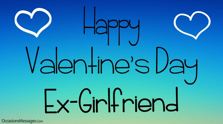 Happy Valentine's Day Ex-girlfriend