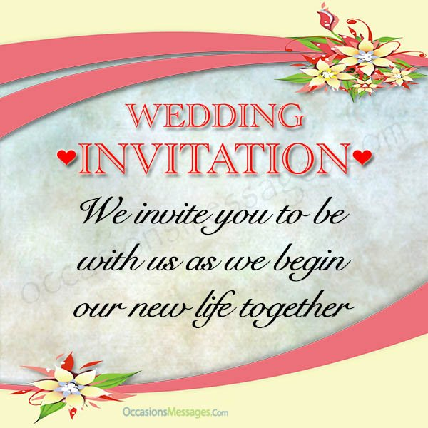 Wedding Invitation. we invite you to be with us as we begin our new life together.