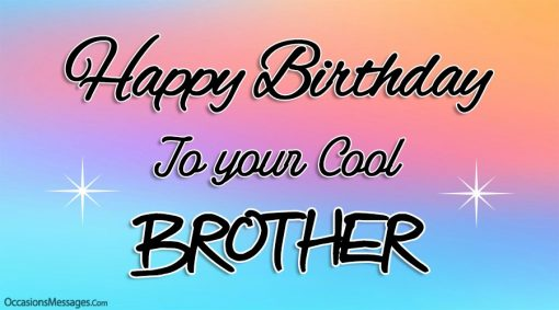 Happy Birthday to your cool brother