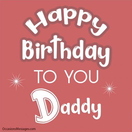 Happy birthday to you daddy