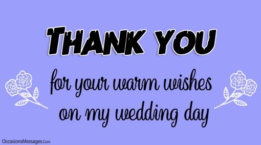 Thank you for your warm wishes on my wedding day