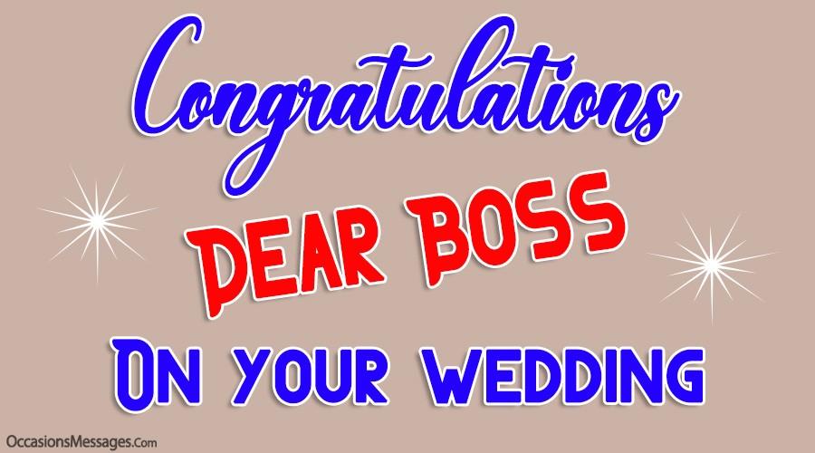 Congratulations dear boss on your wedding