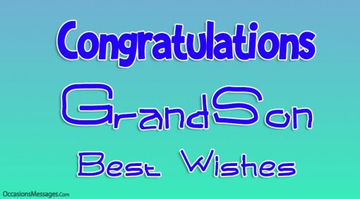 Congratulations grandson. Best wishes.