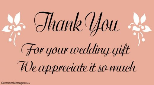 Thank you for your wedding gift. We appreciate it so much.