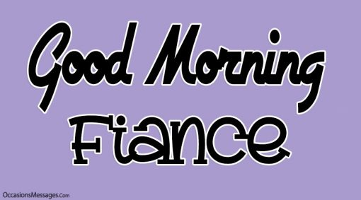 Good Morning Fiancé