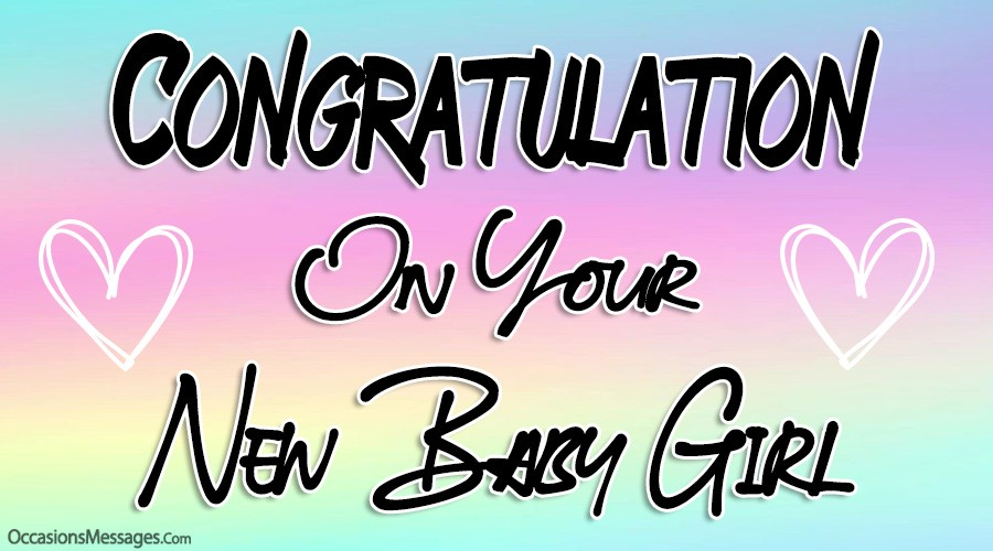 Congratulation on your New Baby Girl