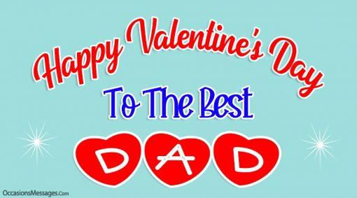 Happy Valentine's Day to the best dad