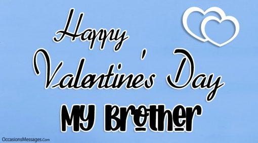 Happy Valentine's Day Brother