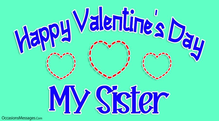 Happy Valentine's Day Sister
