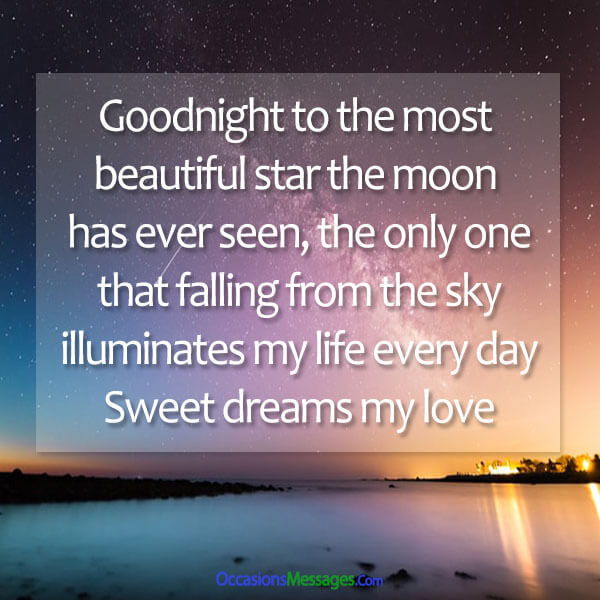 Goodnight to the most beautiful star the moon has ever seen, the only one that, falling from the sky, illuminates my life every day.
