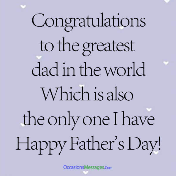 Congratulations to the greatest dad in the world. Which is also the only one I have! Happy Father's Day!