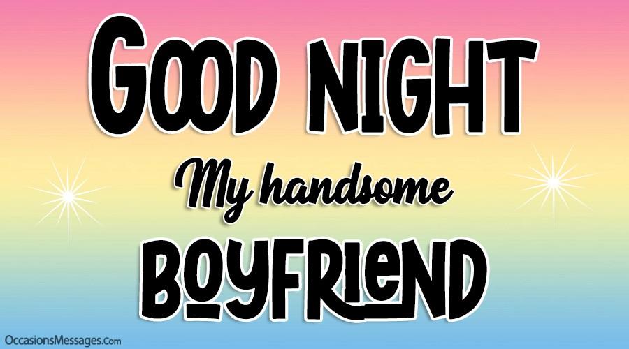 Good Night my handsome Boyfriend