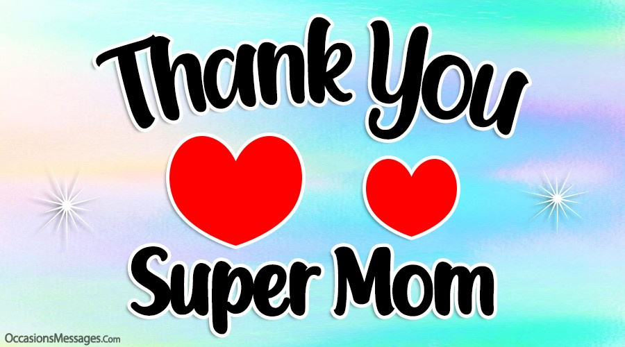 Thank you super mom