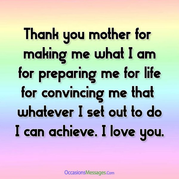 for making me what I am, for preparing me for life, for convincing me that whatever I set out to do, I can achieve.